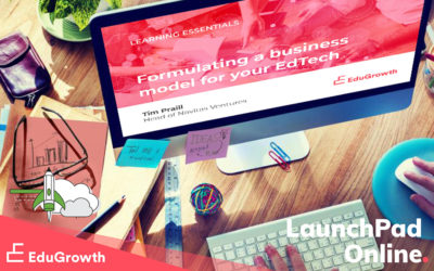 LaunchPad Essentials: the foundations for your successful EdTech company