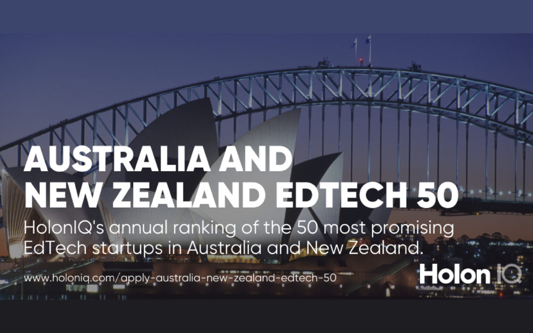 HolonIQ: ANZ EdTech 50 Calling for Submissions