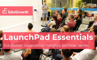 LaunchPad Essentials Insights Seminars – EdTech Marketing Strategy