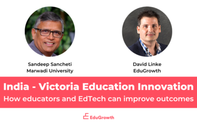 Education Innovation in India & Australia – A discussion with two EdTech and Ed Innovation Leaders
