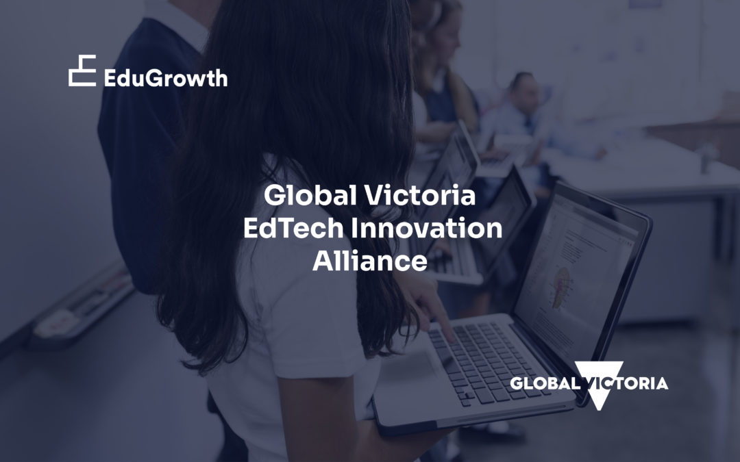 EduGrowth and Global Victoria launch the EdTech Innovation Alliance