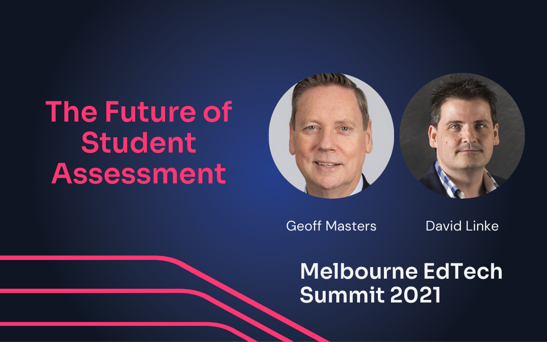 The Future of Student Assessment, with ACER CEO Geoff Masters